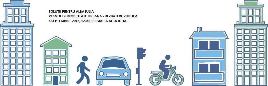 Dezbatere publică - Planul de Mobilitate Urbană Durabilă al municipiului Alba Iulia - variantă modificată în urma concluziilor din cadrul ultimei întâlniri cu Grupul de Lucru